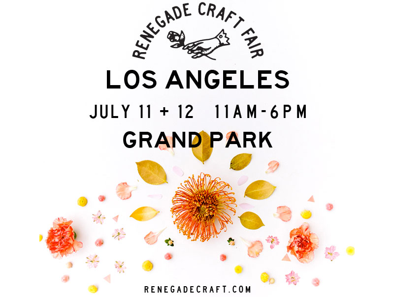 Renegade craft fair los angeles crafted american for Craft fairs los angeles